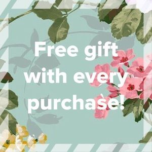 Other - Free gift with every purchase!